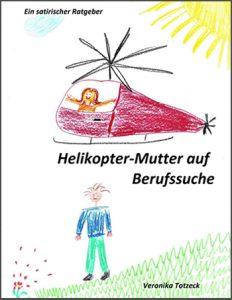 Helikopter-Mutter auf Berufssuche Veronika Totzeck Lerntherapie Blog